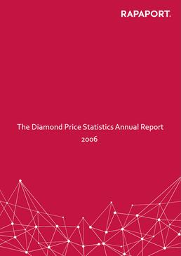 Rapaport Diamond Price Statistics Annual Report 2006