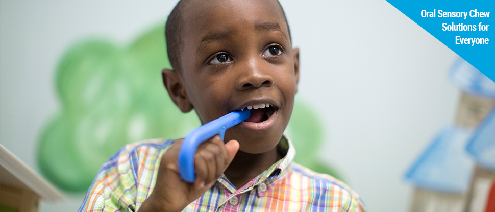 Oral Sensory Chew Solutions for Everyone