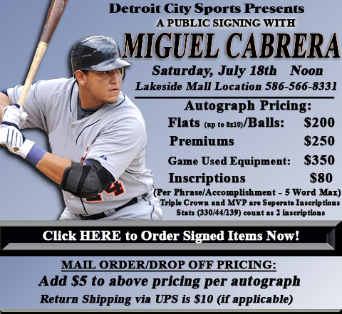 Click HERE to Pre-Order Autographed Miguel Cabrera Merchandise