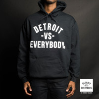 Detroit Vs. Everybody Hoodie