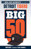 Tom Gage Signed Book - The Big 50 Detroit Tigers (Pre-Order)