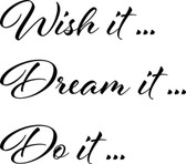 WISH IT DREAM IT DO IT vinyl wall sticker saying removeable inspire motivate