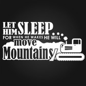 LET HIM SLEEP FOR WHEN HE WAKES HE WILL MOVE MOUNTAINS vinyl wall sticker
