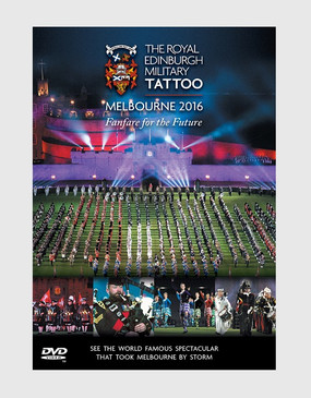 The Royal Edinburgh Military Tattoo 'Live From Melbourne' 2016 DVD