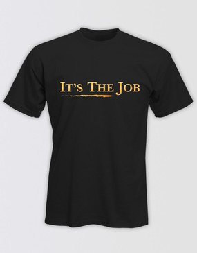 "The Bodyguard Unisex ""It's the Job"" T-Shirt"