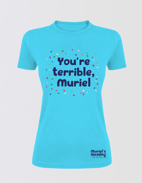 "Muriel's Wedding Fitted ""You're Terrible"" T-Shirt - Aqua"