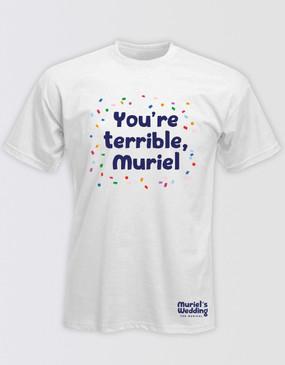 "Muriel's Wedding Unisex ""You're Terrible"" T-Shirt - White"
