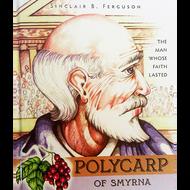 Polycarp of Smyrna by Sinclair B. Ferguson (Hardcover)