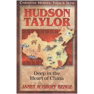 Hudson Taylor: Deep in the Heart of China by Janet & Geoff Benge (Paperback)