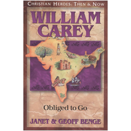 William Carey: Obliged to Go by Janet & Geoff Benge (Paperback)