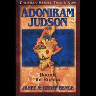 Adoniram Judson: Bound for Burma by Janet & Geoff Benge (Paperback)