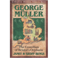 George Müller: The Guardian of Bristol's Orphans by Janet & Geoff Benge (Paperback)
