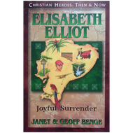 Elisabeth Elliot: Joyful Surrender by Janet and Geoff Benge (Paperback)