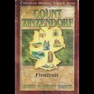 Count Zinzendorf: Firstfruit by Janet & Geoff Benge (Paperback)