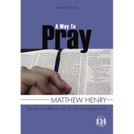 Sampler from A Way to Pray by Matthew Henry (Paperback)