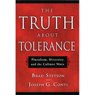 The Truth About Tolerance by Brad Stetson & Joseph G. Conti (Paperback)