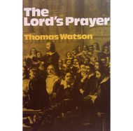 The Lord's Prayer by Thomas Watson (Paperback)