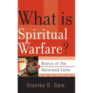 What is Spiritual Warfare? by Stanley D. Gale (Booklet)