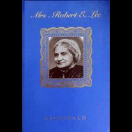 Mrs. Robert E. Lee by Rose Mortimer Ellzey MacDonald (Hardcover)