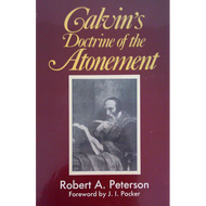 Calvin's Doctrine of the Atonement by Robert A. Peterson (Paperback)