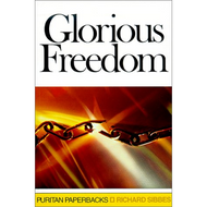 Glorious Freedom by Richard Sibbes (Paperback)