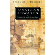 Jonathan Edwards: A Guided Tour of His Life & Thought by Stephen J. Nichols (Paperback)