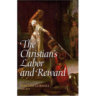 The Christian's Labor & Reward by William Gurnall  (Hardcover)