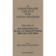 A Confederate Trilogy for Young Readers by Mrs. Mary L. Williamson (Hardcover)