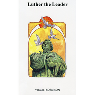 Luther, the Leader by Virgil Tobinson (Paperback)