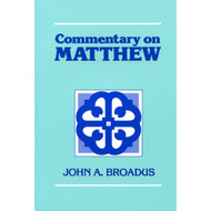 Commentary on Matthew by John A. Broadus (Paperback)