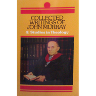 Collected Writings of John Murray, Vol. 4 by John Murray (Hardcover)