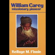 William Carey Missionary Pioneer by Kellsye M. Finnie (Paperback)