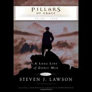 Pillars of Grace: A Long Line of Godly Men, Vol 2 (Hardcover) by Steven J. Lawson
