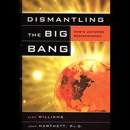 Dismantling the Big Bang by Alex Williams & Josh Hartnett (Paperback)