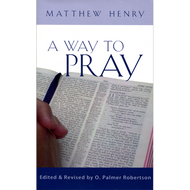A Way to Pray by Matthew Henry (Hardcover)