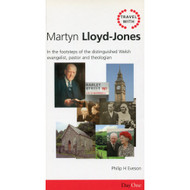 Travel with Martyn Lloyd-Jones by Philip H. Eveson (Paperback)