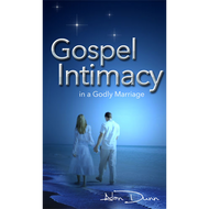 Gospel Intimacy in a Godly Marriage, SPECIAL OFFER 10 FOR $35.00