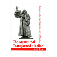 The Agency That Transformed a Nation by J.C. Ryle (Paperback)