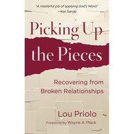 Picking Up the Pieces by Lou Priolo (Paperback)