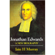 Jonathan Edwards: A New Biography by Lain H. Murray (Hardcover)