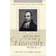 May We Meet in the Heavenly World Edited by Thabiti M. Anyabwile (Paperback)
