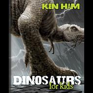 Dinosaurs for Kids by Ken Ham (Hardcover)