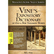 Vine's Expository Dictionary of Old & New Testament Words by W.E. Vine (Hardcover)
