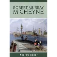 Life of Robert Murray M'Cheyne by Andrew Bonar (Paperback)