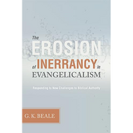The Erosion of Inerrancy in Evangelicalism by G. K. Beale (Paperback)