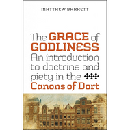 The Grace of Godliness by Matthew Barrett (Paperback)