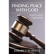 Finding Peace with God by Maurice Roberts (Booklet)