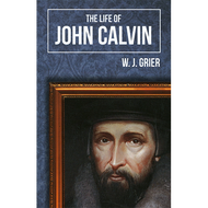 The Life of John Calvin by W.J. Grier (Paperback)