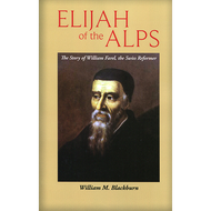 Elijah of the Alps by William M. Blackburn (Paperback)
