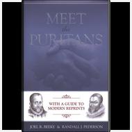 Meet the Puritans by Joel R. Beeke & Randall J. Pederson (Hardcover)